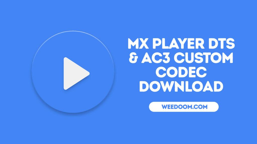 MX Player DTS & AC3 Custom Codec Download